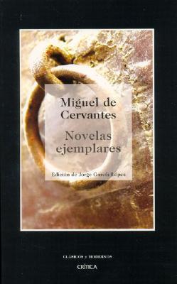 Novelas Ejemplares (Biblioteca De Clasicos Y Modernos)  by  Miguel de Cervantes Saavedra
