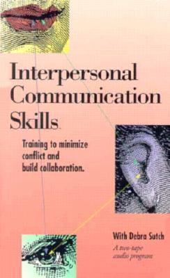 Interpersonal Communicatio Skills, 2vol Debra Sutch