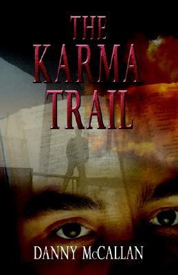 The Karma Trail  by  Danny McCallan