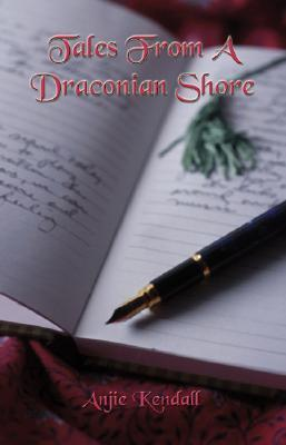 Tales From A Draconian Shore  by  Anjie Kendall