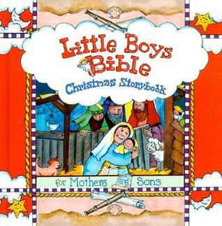Little Boys Bible Christmas Storybook: For Mothers and Sons Carolyn Larsen