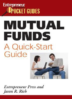 Mutual Funds: A Quick-Start Guide  by  Jason R. Rich
