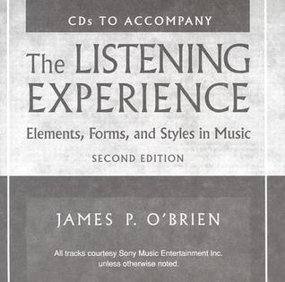 The Listening Experience Elements, Forms, and Styles in Music (5 CD Set) James P. OBrien