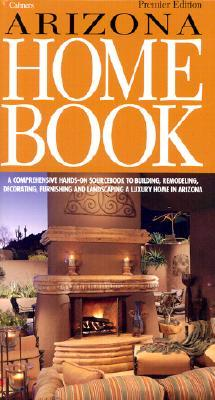 Arizona Home Book, First Edition  by  The Ashley Group