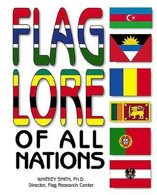 Flag Lore of All Nations Whitney Smith