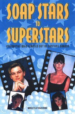 From Soap Stars to Superstars  by  Annette M. DAgostino