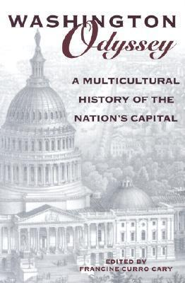 Washington Odyssey: a multicultural history of the nations capital  by  Francine Cary