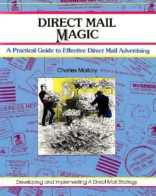 Crisp: Direct Mail Magic: A Practical Guide To Effective Direct Mail Advertising (50 Minute Series)  by  Charles Mallory