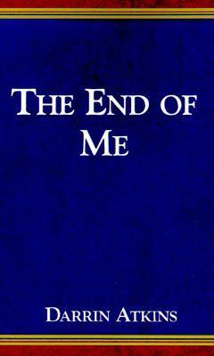 The End Of Me And 11 Other Sinful Stories Darrin Atkins