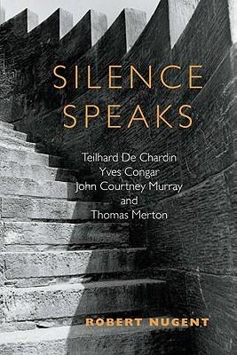 Silence Speaks  by  Robert Nugent