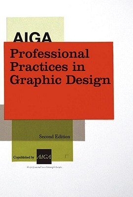 AIGA Professional Practices in Graphic Design, 2nd Ed.  by  AIGA