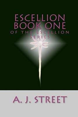 Escellion Book One of the Escellion Series A.J. Street