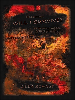 Millennium Will I Survive?: As the Future Unfolds Prepare Yourself...  by  Gilda Schaut