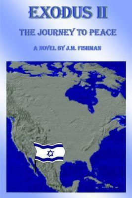 Exodus II: The Journey to Peace  by  J. M. Fishman