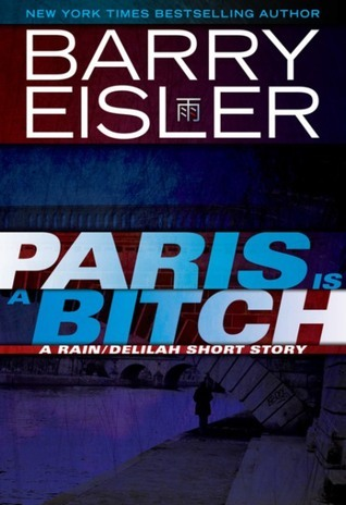 Paris Is A Bitch (John Rain, #6.5)  by  Barry Eisler