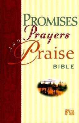 Promises, Prayers and Praise Bible World Publishing Company