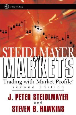 Steidlmayer on Markets: Trading with Market Profile  by  J. Peter Steidlmayer