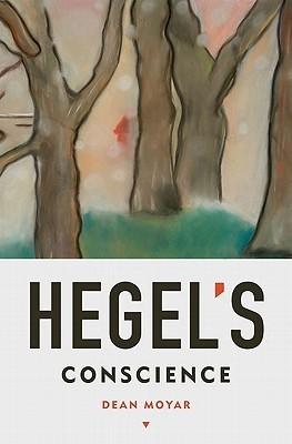 Hegels Conscience Dean Moyar