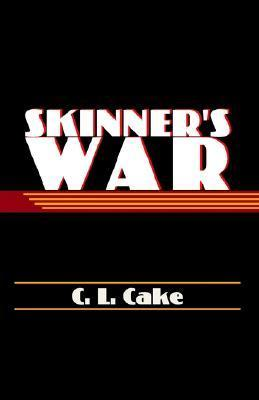 Skinners War  by  C.L. Cake