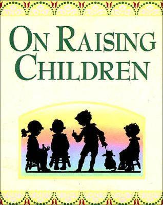 On Raising Children  by  Mary Hollingsworth