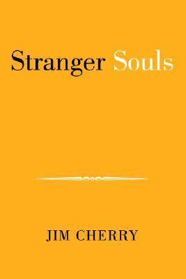 Stranger Souls  by  Jim Cherry