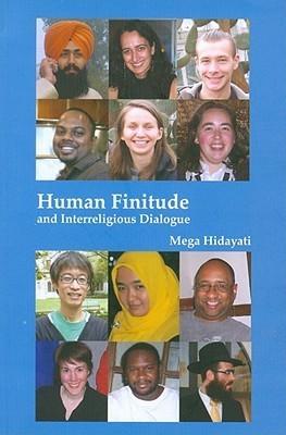Human Finitude and Interreligious Dialogue Mega Hidayati