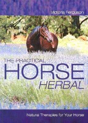 Practical Horse Herbal  by  Victoria Ferguson