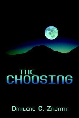 The Choosing  by  Darlene Zagata