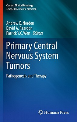 Primary Central Nervous System Tumors: Pathogenesis and Therapy Andrew D. Norden