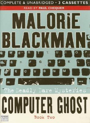 Computer Ghost Book Two: The Deadly Dare Mysteries Malorie Blackman
