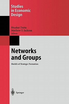 Networks and Groups: Models of Strategic Formation  by  Bhaskar Dutta