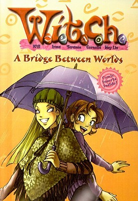 A Bridge Between Worlds (W.I.T.C.H. #10) Elizabeth Lenhard