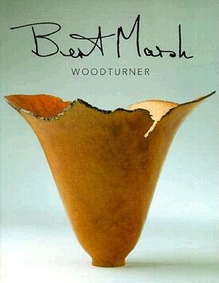 Bert Marsh, Woodturner  by  Bert Marsh