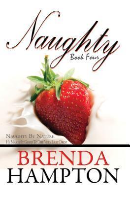 Naughty 4: Naughty  by  Nature by Brenda Hampton