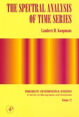 The Spectral Analysis Of Time Series  by  Lambert Herman Koopmans