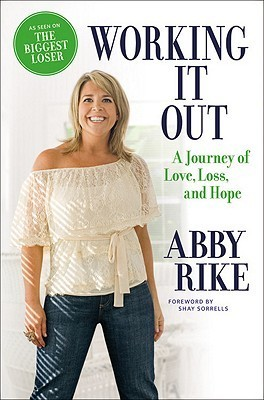 Working It Out: A Journey of Love, Loss, and Hope  by  Abby Rike