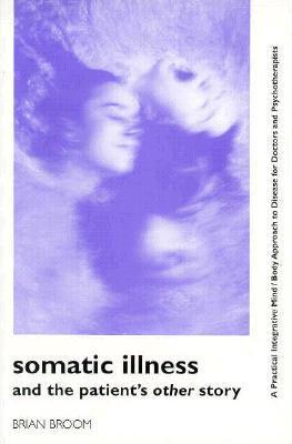 Somatic Illness and the Patients Other Story Brian Broom
