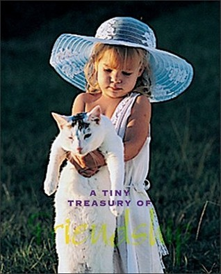 A Tiny Treasury of Friendship  by  Peggy Bresnick