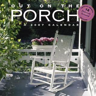 Out on the Porch 2007 Calendar [With 12 Postcards]  by  Algonquin Books