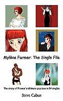 Myl Ne Farmer: The Single File Steve Cabus