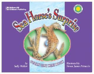 Sea Horses Surprise  by  Sally M. Walker