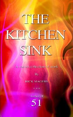 The Kitchen Sink  by  Rick Magers