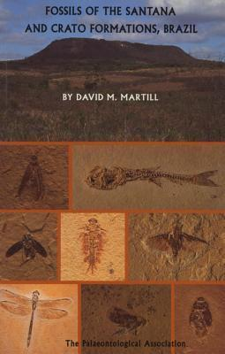 Fossils of the Santana and Crato Formations, Brazil David M. Martill