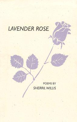 Lavender Rose  by  Sherrill Willis