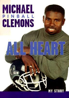 All Heart: My Story  by  Michael Pinball Clemons