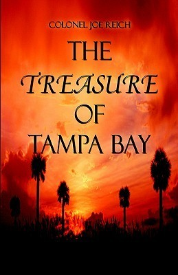 The Treasure of Tampa Bay  by  Joe Reich