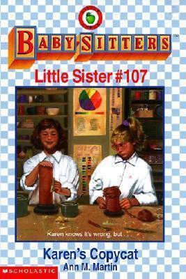 Karens Copycat (Baby-Sitters Little Sister, #107)  by  Ann M. Martin