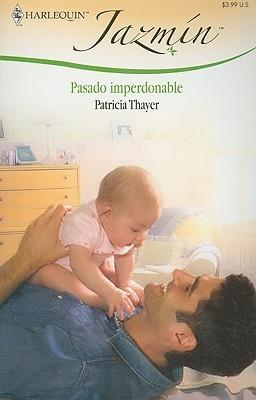 Pasado Imperdonable Patricia Thayer