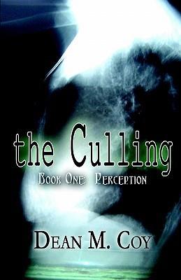 The Culling: Book One: Perception Dean M. Coy
