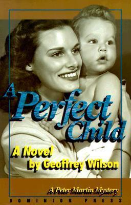 A Perfect Child Geoffrey B. Wilson